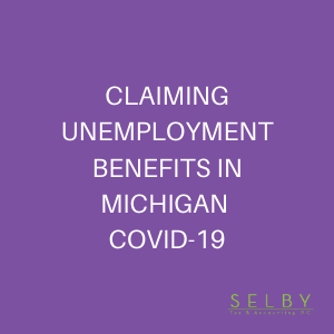 CLAIMING UNEMPLOYMENT BENEFITS IN MICHIGAN COVID-19